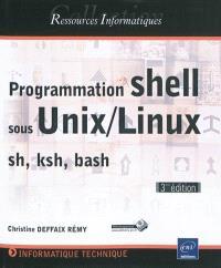 Programmation shell sous Unix-Linux : sh, ksh, bash