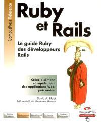 Ruby et Rails : le guide Ruby des développeurs Rails : créer aisément et rapidement des applications Web puissantes