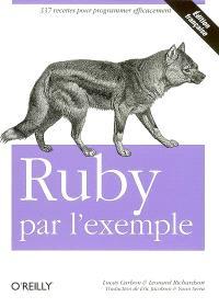 Ruby par l'exemple : 337 recettes pour programmer efficacement