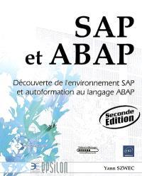 SAP et ABAP : découverte de l'environnement SAP et autoformation au langage ABAP