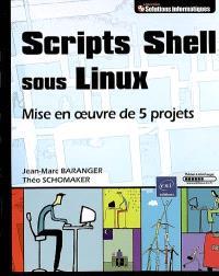 Scripts shell sous Linux : mise en oeuvre de 5 projets