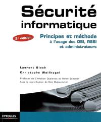 Sécurité informatique : principes et méthode à l'usage des DSI, RSSI et administrateurs