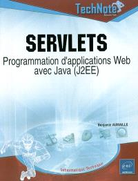 Servlets : programmation d'applications Web avec Java (J2EE)