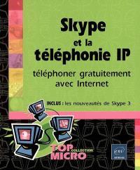 Skype et la téléphonie IP : téléphonez gratuitement avec Internet