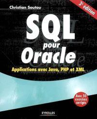 SQL pour Oracle : applications avec Java, PHP et XML : avec 50 exercices corrigés