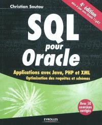 SQL pour Oracle : applications avec Java, PHP et XML : optimisation des requêts et schémas : avec 50 exercices corrigés