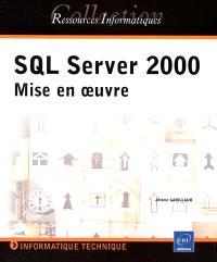 SQL Server 2000 : mise en oeuvre