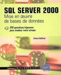 SQL Server 2000 : mise en oeuvre de bases de données : 250 questions-réponses pour évaluer votre niveau