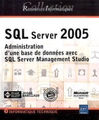 SQL Server 2005 : administration d'une base de données avec SQL Server Management Studio