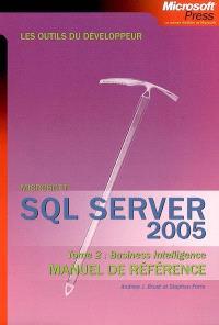 SQL Server 2005 : manuel de référence. Volume 2, Business intelligence