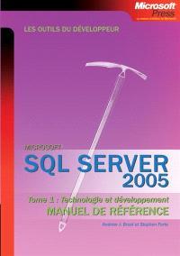 SQL Server 2005 : manuel de référence. Volume 1, Technologie et développement