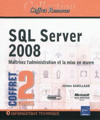 SQL Server 2008 : maîtrisez l'administration et la mise en oeuvre