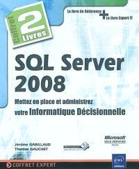 SQL Server 2008 : mettez en place et administrez votre informatique décisionnelle : le livre de référence + le livre expert IT