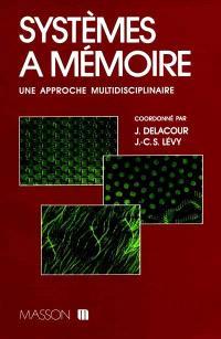 Systèmes à mémoire : une approche multidisciplinaire