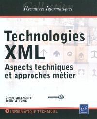 Technologies XML : aspects techniques et approches métier