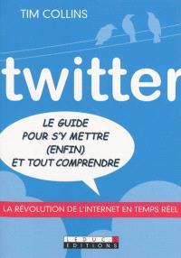 Twitter : le guide pour s'y mettre (enfin) et tout comprendre