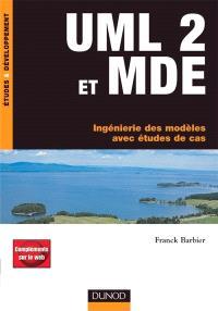 UML 2 et MDE : ingénierie des modèles avec études de cas