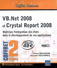 VB.Net 2008 et Crystal Report 2008 : maîtrisez l'intégration des états dans le développement de vos applications
