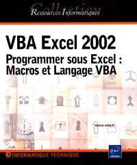 VBA Excel 2002 : programmer sous Excel : macros et langage VBA