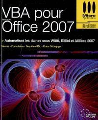 VBA pour Office 2007 : automatisez les tâches sous Word, Excel et Access 2007 : macros, formulaires, requêtes SQL, états, débogage