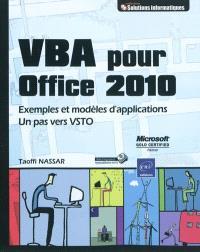VBA pour Office 2010 : exemples et modèles d'applications : un pas vers VSTO