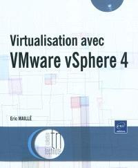 Virtualisation avec VMware vSphere 4