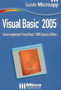 Visual Basic 2005 : couvre également Visual Basic 2005 Express Edition