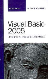 Visual Basic 2005 : l'essentiel du code et des commandes