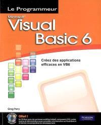 Visual Basic 6 : créez des applications efficaces en VB6