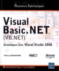 Visual Basic.Net (VB.Net) : développez avec Visual Studio 2008