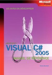 Visual C Sharp 2005 : manuel de référence