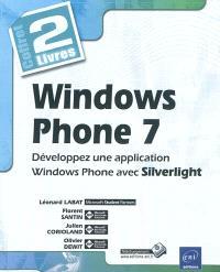Windows Phone 7 : développez une application Windows Phone avec Silverlight : coffret 2 livres