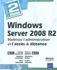 Windows Server 2008 R2, coffret de 2 livres : maîtrisez l'administration et l'accès à distance