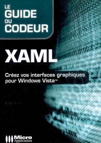 XAML : créez vos interfaces graphiques pour Windows Vista