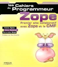 Zope : premier site collaboratif avec Zope et le CMF