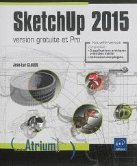 SketchUp 2015 : version gratuite et pro