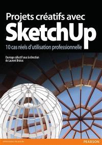Projets créatifs avec SketchUp : 10 cas réels d'utilisation professionnelle