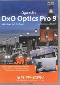 Apprendre DxO Optics Pro 9 : et le plugin DxO FilmPack 4