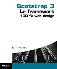Bootstrap 3 : le framework 100 % web design