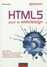 HTML5 pour le Webdesign : conception, mise en oeuvre des CSS3, intégration des médias, développement JavaScript