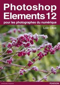 Photoshop Elements 12 : pour les photographes du numérique