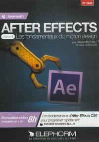 Apprendre After effects. Volume 1, Les fondamentaux du motion design