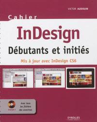 InDesign : débutants et initiés : mis à jour avec InDesign CS6