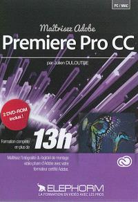Maîtrisez Adobe Premiere Pro CC
