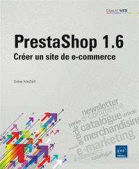 PrestaShop 1.6 : créer un site de e-commerce