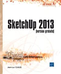 SketchUp 2013 : version gratuite