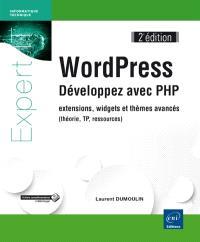 WordPress : développez avec PHP : extensions, widgets et thèmes avancés (théorie, TP, ressources)