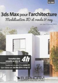 3ds Max pour l'architecture : modélisation 3D et rendu V-ray