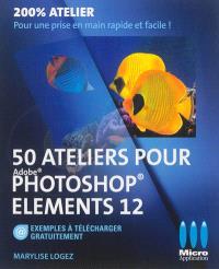 50 ateliers pour Adobe Photoshop Elements 12