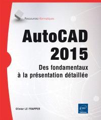 AutoCAD 2015 : des fondamentaux à la présentation détaillée